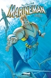 Ian Churchill et Alex Sollazzo - Marineman Tome 1 : .