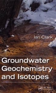 Groundwater Geochemistry and Isotopes - Ian Clark |