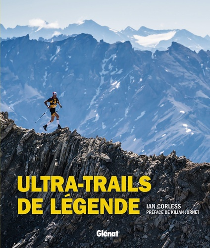 Ian Corless - Ultra-trails de légende.