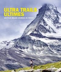 Ian Corless - Ultra trails ultimes - Les plus belles courses du monde.