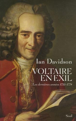 Ian Davidson - Voltaire en exil - Les dernières années, 1753-1778.