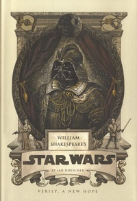 Ian Doescher - William Shakespeare's Star Wars.