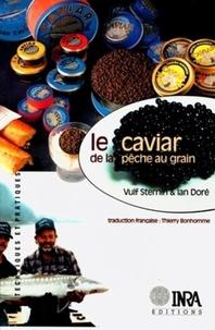 Ian Dore et Vulf Sternin - Le caviar - De la pêche au grain.
