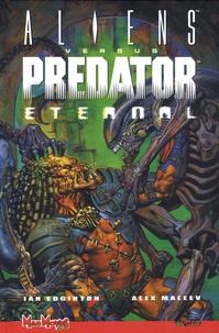 Ian Edginton - Aliens versus Predator  : Eternal.