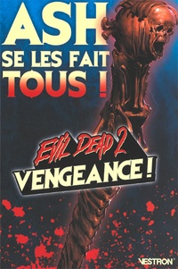 Ian Edginton et Larry Watts - Evil Dead 2  : Vengeance ! - Ash se les fait tous !.