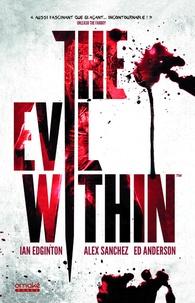 Ian Edginton et Alex Sanchez - The Evil Within.