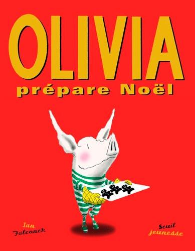 Ian Falconer - Olivia prépare Noël.