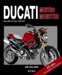 Ian Falloon - Ducati Mostro Monster - Des 400 cm3 aux 1100 cm3.