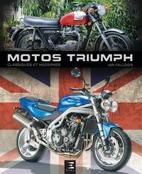Ian Falloon - Motos Triumph classiques et modernes.