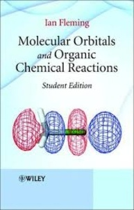 Molecular Orbitals and Organic Chemical Reactions- Student Edition - Ian Fleming |