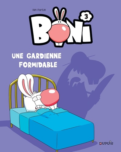 Ian Fortin - Boni Tome 3 : Une gardienne formidable.