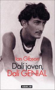 Ian Gibson - Dali joven, Dali genial.