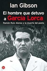 Ian Gibson - El hombre que detuvo a Garcia Lorca.
