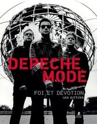 Ian Gittins - Depeche Mode - Foi et dévotion.
