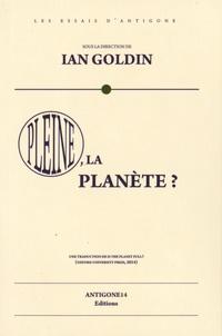 Ian Goldin - Pleine, la planète ?.