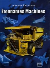 Ian Graham - Etonnantes Machines - Plongez dans l'incroyable univers des machines d'hier et d'aujourd'hui !.