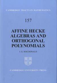 Ian Grant Macdonald - Affine Hecke Algebras and Orthogonal Polynomials.
