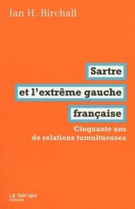 Ian H. Birchall - Sartre et l'extrême gauche française - Cinquante ans de relations tumultueuses.