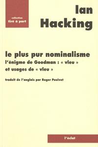 """Ian Hacking - Le plus pur nominalisme - L'énigme de Goodman, """"vleu"""" et usages de """"vleu""""."""