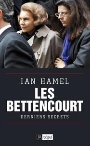 Ian Hamel - L'affaire Bettencourt : derniers secrets.