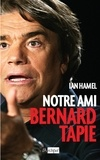 Ian Hamel - Notre ami Bernard Tapie.