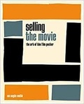 Ian Haydn Smith - Selling the Movie - The art of the film poster.