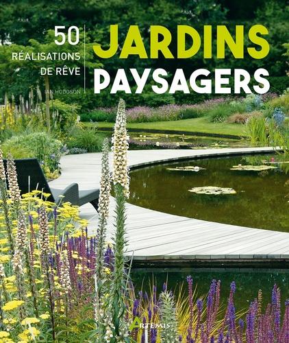 Ian Hodgson - Jardins paysagers - 50 réalisations de rêve.