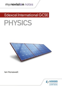 Ian Horsewell - My Revision Notes: Edexcel International GCSE (9–1) Physics.