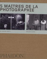 Ian Jeffrey et Noël Bourcier - 5 maîtres de la photographie - Coffret 5 volumes : Josef Sudek ; André Kertész ; Nadar ; W-Eugene Smith ; Walker Evans.