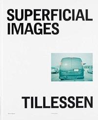 Ian Jeffrey - Peter Tillessen : superficial images.
