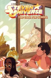 Ian Jones-Quartey et Jeremy Sorese - Steven Universe Tome 1 : Too cool for school.