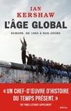 Ian Kershaw - L'Âge global - Europe, de 1950 à nos jours.