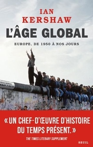 Ian Kershaw - L'âge global - L'Europe, de 1950 à nos jours.