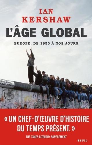 L'âge global. L'Europe, de 1950 à nos jours