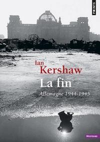 Ian Kershaw - La fin - Allemagne (1944-1945).