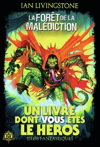 Ian Livingstone - Défis fantastiques Tome 3 : La forêt de la malédiction.