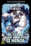 Ian Livingstone - Défis fantastiques Tome 7 : La Sorcière des Neiges.