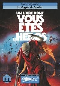 Ian Livingstone et Noël Chassériau - La Crypte du Sorcier.