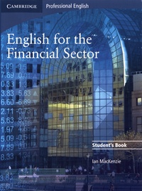 Ian MacKenzie - English for the Financial Sector - Student's Book.