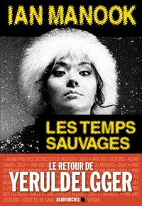 Ian Manook - Les Temps sauvages.