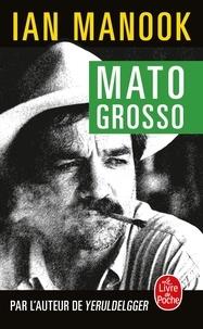 Téléchargement gratuit de partage d'ebook Mato Grosso par Ian Manook