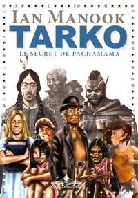 Ian Manook - Tarko Tome 2 : Le secret de Pachamama.