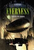 Ian McDonald - Everness - L'odyssée des mondes.