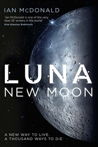 Ian McDonald - Luna 1. New Moon.