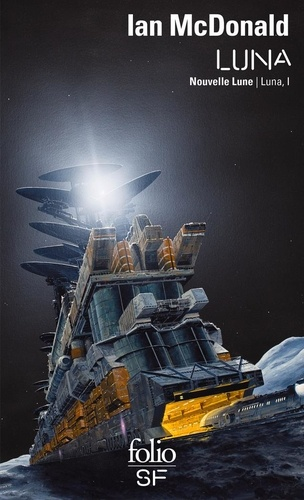 Ian McDonald - Luna Tome 1 : Nouvelle Lune.