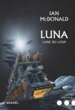 Ian McDonald - Luna Tome 2 : Lune du loup.