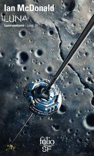 Ian McDonald - Luna Tome 3 : Lune montante.