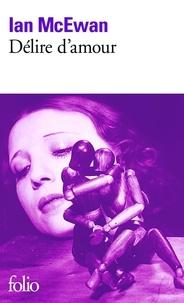 Délire d'amour - Ian McEwan - Format ePub - 9782072447037 - 7,99 €