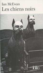 Ian McEwan - Les chiens noirs.
