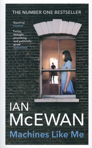 Ian McEwan - Machines Like Me - And People Like You.